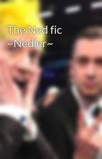 The Ned fic  ~Nedler~ by whoreforjoshler