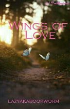 Best Friend's Sibling Duology 1 : Wings Of Love (One Shot) by lazyakabookworm