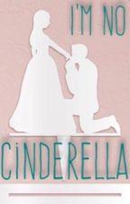 I'm No Cinderella by ashleyimane