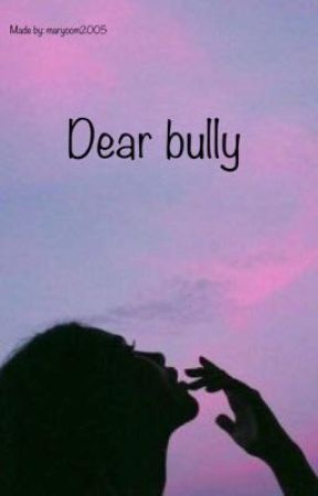 Dear bully by benjey101