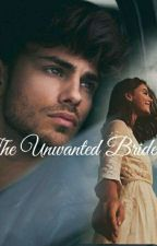 The Unwanted Bride by __cecily__