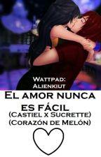 El amor nunca es fácil (Castiel x Sucrette) (CDM) by Alienkiut