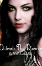 Outcast: The Discovery (Book 2) by SMChaoticChloe