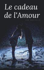 Le cadeau de l'Amour by Nooxii17