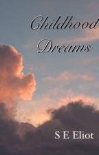 Childhood Dreams by seeliot