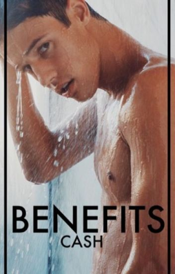 •Benefits• {cash} {boyxboy}
