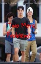 Two More Problems (Cameron Dallas, Taylor Caniff, Aaron Carpenter) by JC_Hemmings