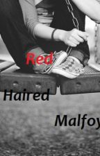 Red Haired Malfoy [Harry Potter Fanfiction] by aIive_