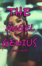 THE ANGEL GENIUS(GXG) COMPLETE SHORT STORY by ekimaedots25