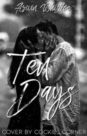 Ten Days by iiCubbyBunny