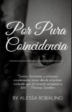 Por Pura Coincidencia. by AlessaRobalino