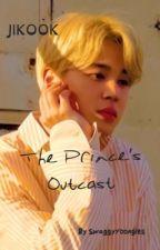 The Prince's Outcast | JIKOOK AU by SwaggyYoongles