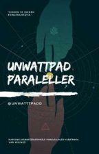 UnWattpad   Paraleller by UnWatttpadd