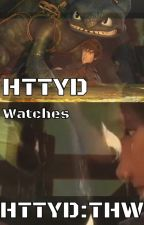 HTTYD Watches HTTYD:THW by ThatRandomQuestion