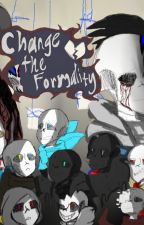 Change The Formality by SuperLizardGirl