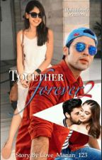 Together Forever - 2 by Love_Manan_123