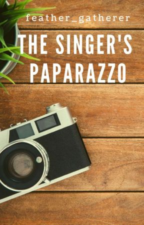 The Singer's Paparazzo by feather_gatherer