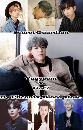 Secret Guardian (Yugyeom x Got7) - Phoenix_Blood_Rose - Wattpad