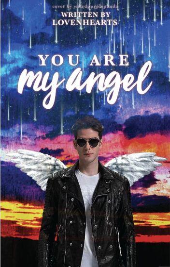 You are my angel - lovenhearts - Wattpad