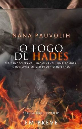 O Fogo de Hades by nanapauvolih