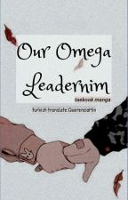 Our Omega Leadernim  // ( Webtoon çeviri)  by kookminchanbaekshi