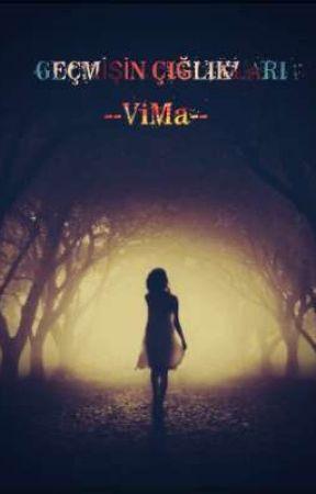 GEÇMİŞİN ÇIĞLIKLARI   by --ViMa--