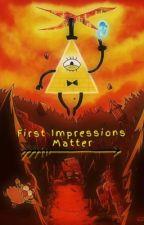 First Impressions Matter (Gravity Falls x Reader) by FireFlier