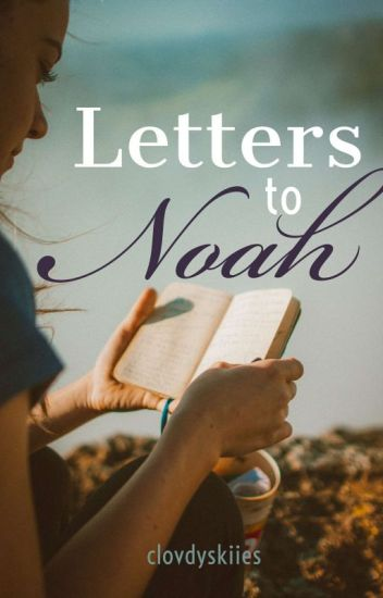 Letters To Noah ✔️
