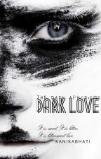 Dark Love | ✓ by kanikabhati
