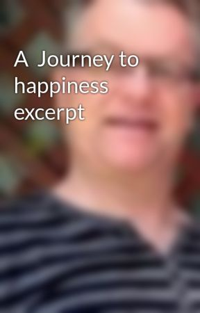 A  Journey to happiness excerpt by Darbz1405