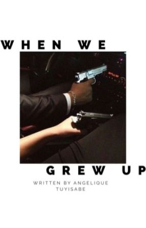 When We Grew Up by angiee019_