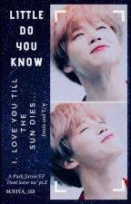 Little Do You Know ||| P.JM FF ✅ by sufiya_113
