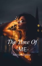 The Time Of Me  by feliciamarylou