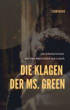 Die Klagen der Ms. Green by storyofdie
