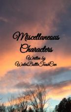 Miscellaneous Characters (An OC Book) by -leavesfromthevine