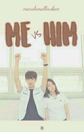 Me vs Him