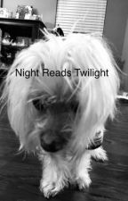 Night Reads Twilight by nightwraith17