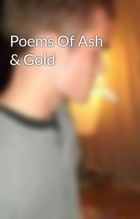 Poems Of Ash Gold
