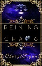 Reining Chaos | Welcome to the Universe: Book One by Tegan1311