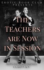 The Teachers Are Now in Session by EroticBookClub
