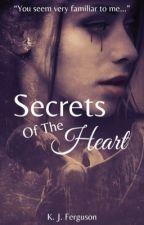 Secrets Of The Heart | ✔️ by xKJFERGUSONx