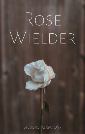 Rose Wielder by silverstorm1053