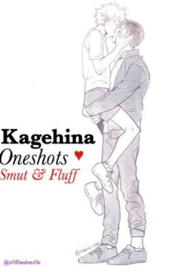 Kagehina Oneshots // Smut and Fluff uwu - ~(^•^~) - Wattpad