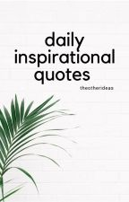 Daily Inspirational Quotes by theotherideas