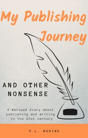 My Publishing Journey (and other nonsense) by TLBodine