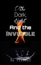 The Dark, Light and the Invisible by Tizzzz2