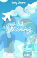 Just Pretending by -Sunny_Shimmer-