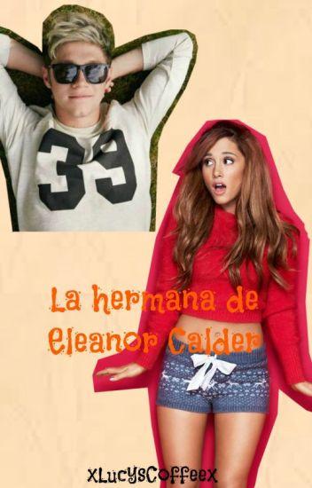 La hermana de Eleanor Calder ||Niall y tu||《Pausada por edición》