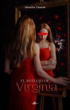 El Reflejo de Virginia by Cass_LV