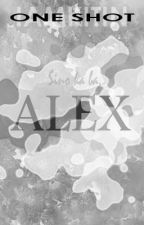ALEX [One Shot] by iamKitin